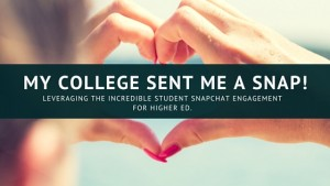 How higher ed institutes can leverage Snapchat to engage students and prospects