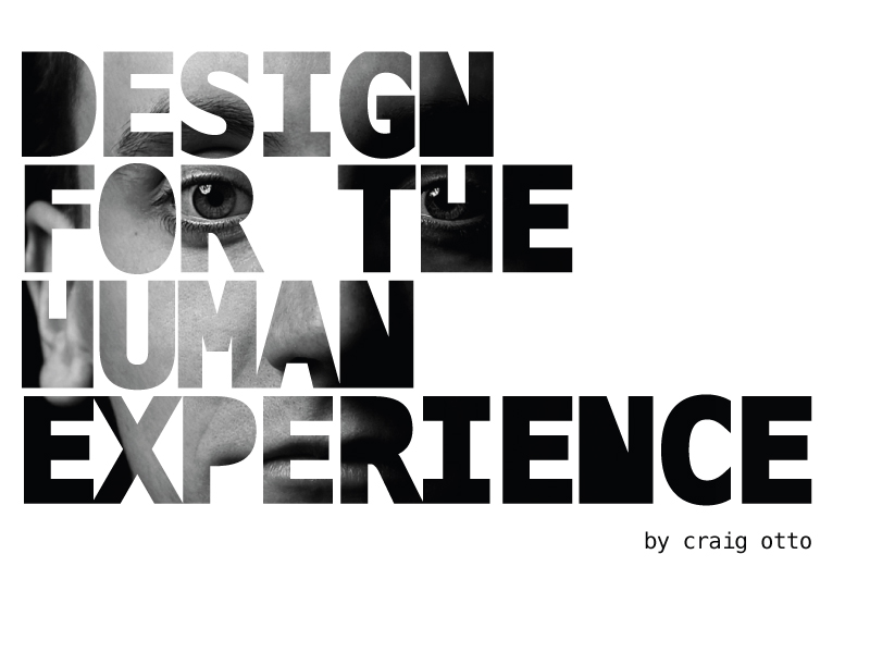 Design For The Human Experience