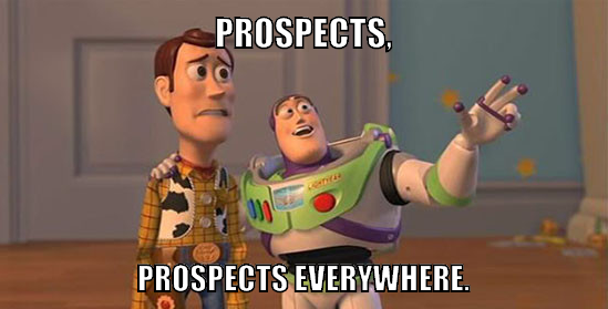 Prospects… Prospects Everywhere